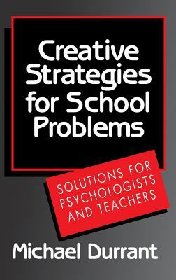 Creative Strategies for School Problems: Solutions for Psychologists and Teachers 9780393701906