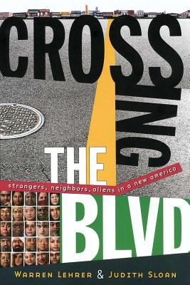 Crossing the Blvd: Strangers, Neighbors, Aliens in a New America 9780393324662
