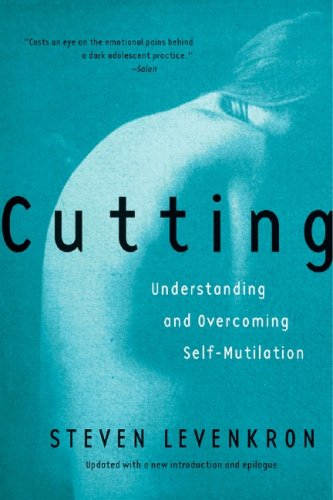 Cutting: Understanding and Overcoming Self-Mutilation 9780393319385