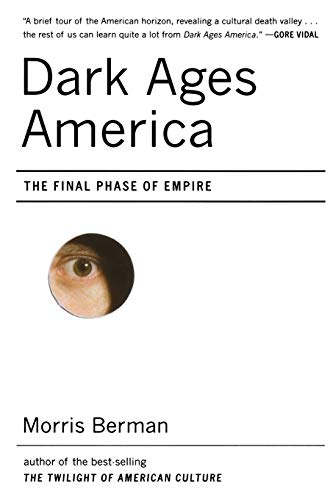 Dark Ages America: The Final Phase of Empire 9780393329773
