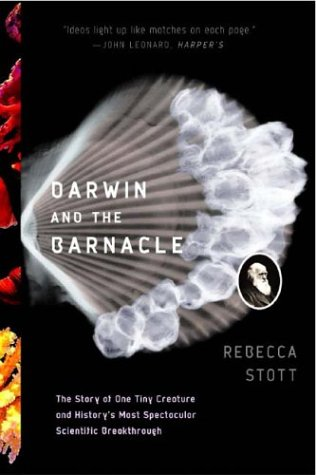 Darwin and the Barnacle: The Story of One Tiny Creature and History's Most Spectacular Scientific Breakthrough 9780393325713