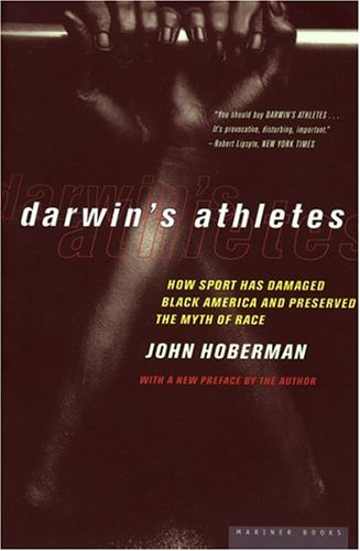 Darwin's Athletes: How Sport Has Damaged Black America and Preserved the Myth of Race 9780395822920