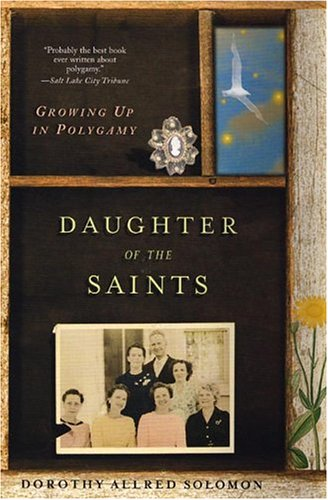Daughter of the Saints: Growing Up in Polygamy 9780393325775