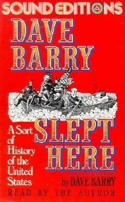 Dave Barry Slept Here: A Sort of History of the United States 9780394585642