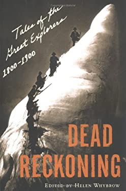 Dead Reckoning: Tales of the Great Explorers, 1800-1900 9780393326536