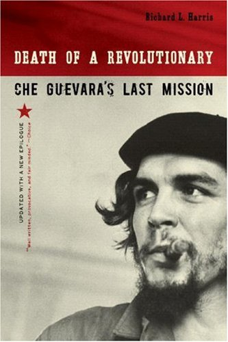 Death of a Revolutionary: Che Guevara's Last Mission 9780393330946