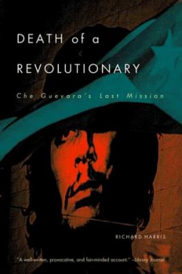 Death of a Revolutionary: Che Guevara's Last Mission 9780393320329