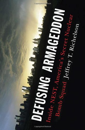 Defusing Armageddon: Inside NEST, America's Secret Nuclear Bomb Squad 9780393065152