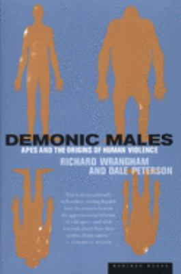 Demonic Males: Apes and the Origins of Human Violence 9780395877432