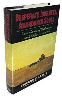 Desperate Journeys, Abandoned Souls : True Stories of Castaways and Other Survivors