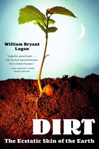 Dirt: The Ecstatic Skin of the Earth 9780393329476
