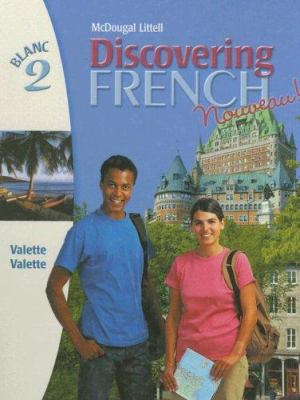 Discovering French Nouveau!: Blanc 2 9780395874899