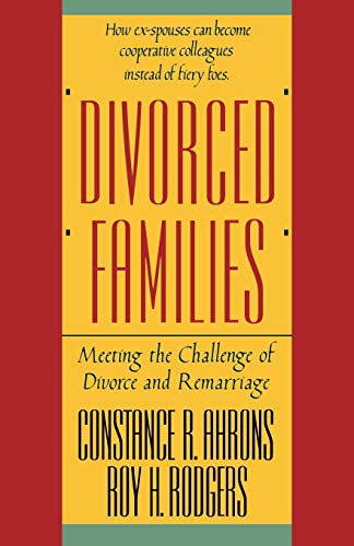 Divorced Families: Meeting the Challenge of Divorce and Remarriage 9780393306224