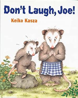 Don't Laugh, Joe - Kasza, Keiko