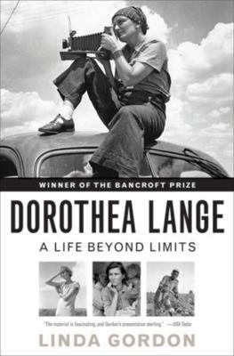 Dorothea Lange: A Life Beyond Limits 9780393339055