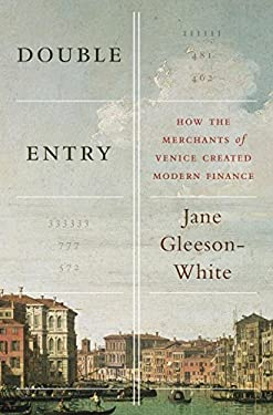 Double Entry: How the Merchants of Venice Created Modern Finance 9780393088960
