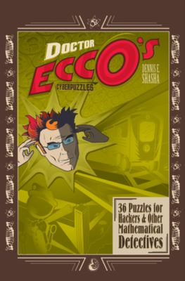Doctor Ecco's Cyberpuzzles: 36 Puzzles for Hackers and Other Mathematical Detectives 9780393325416