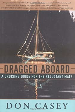 Dragged Aboard: A Cruising Guide for the Reluctant Mate 9780393046533