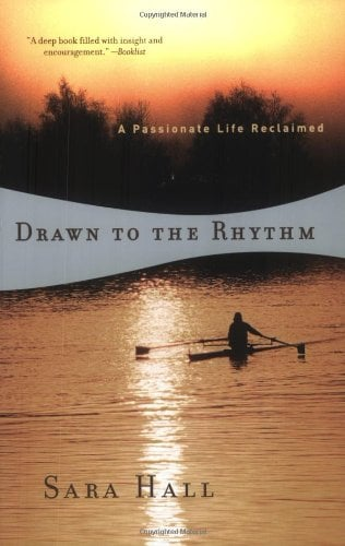 Drawn to the Rhythm: A Passionate Life Reclaimed 9780393324549