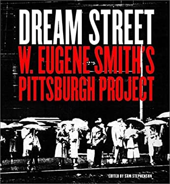 Dream Street: W. Eugene Smith's Pittsburgh Project 9780393325126