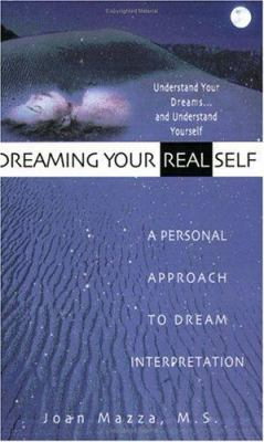 Dreaming Your Real Self: A Personal Approach to Dream Interpretation 9780399524141