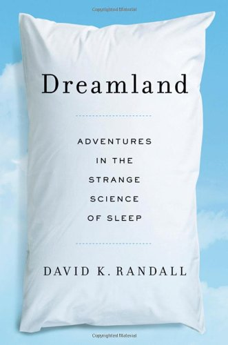 Dreamland: Adventures in the Strange Science of Sleep 9780393080209