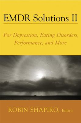 EMDR Solutions II: For Depression, Eating Disorders, Performance, and More 9780393705881