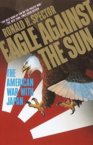 Eagle Against the Sun: The American War with Japan 9780394741017