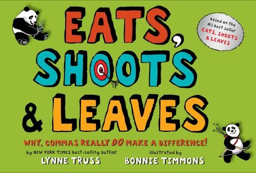 Eats, Shoots & Leaves: Why, Commas Really Do Make a Difference! 9780399244919