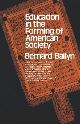 Education in the Forming of American Society: Needs and Opportunities for Study 9780393006438