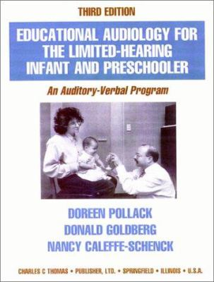Educational Audiology for the Limited-Hearing Infant and Preschooler: An Auditory-Verbal Program 9780398067519