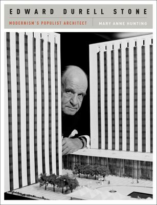 Edward Durell Stone: Modernism's Populist Architect 9780393733013