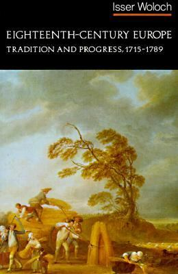 Eighteenth-Century Europe: Tradition and Progress, 1715-1789 9780393952148