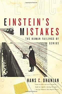 Einstein's Mistakes : The Human Failings of Genius