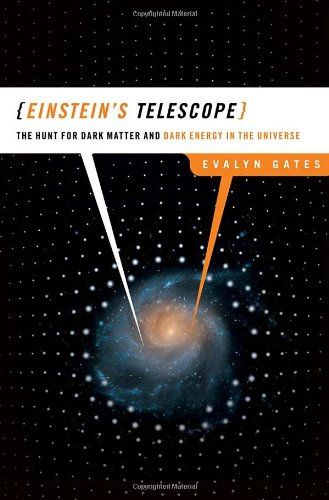 Einstein's Telescope: The Hunt for Dark Matter and Dark Energy in the Universe 9780393062380