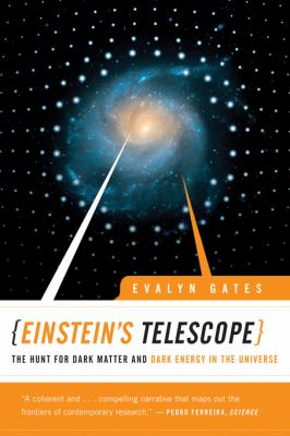 Einstein's Telescope: The Hunt for Dark Matter and Dark Energy in the Universe 9780393338010