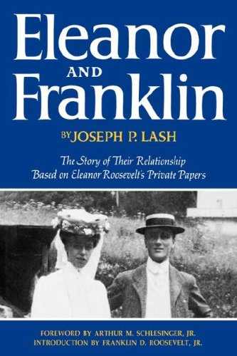 Eleanor and Franklin: The Story of Their Relationship Based on Eleanor Roosevelt's Private Papers 9780393074598