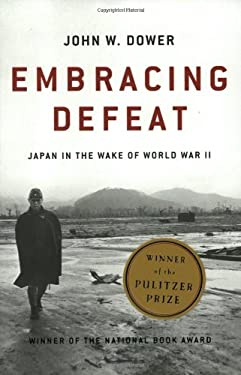 Embracing Defeat: Japan in the Wake of World War II 9780393320275