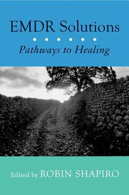 Emdr Solutions: Pathways to Healing 9780393704679