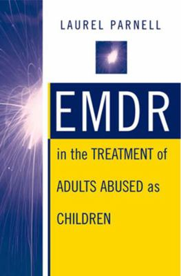 Emdr in the Treatment of Adults Abused as Children 9780393702989