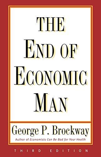 End of Economic Man: Principles of Any Future Economics