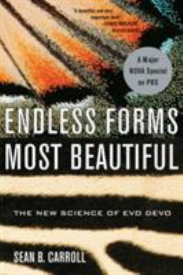 Endless Forms Most Beautiful: The New Science of Evo Devo and the Making of the Animal Kingdom 9780393327793