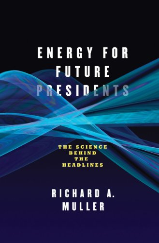 Energy for Future Presidents: The Science Behind the Headlines 9780393081619