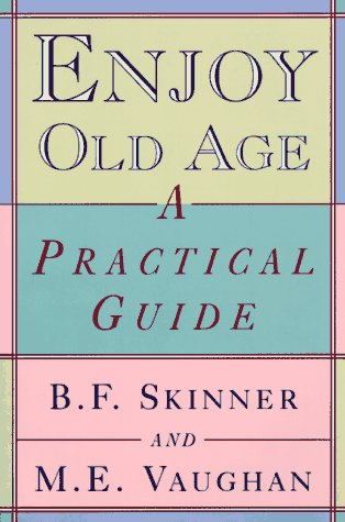Enjoy Old Age: A Practical Guide 9780393316513
