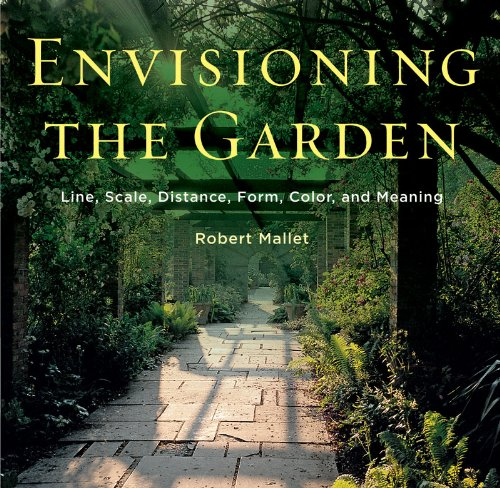 Envisioning the Garden: Line, Scale, Distance, Form, Color, and Meaning 9780393733426