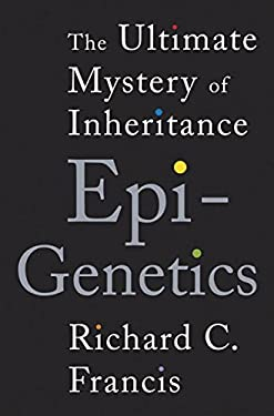 Epigenetics: The Ultimate Mystery of Inheritance 9780393070057