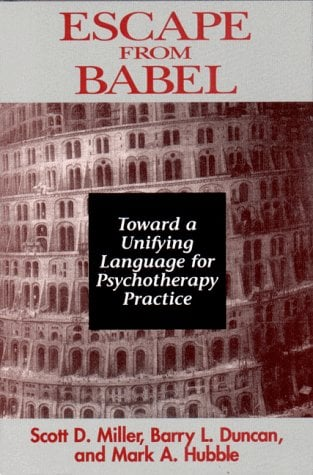 Escape from Babel Toward a Unifying Language of Psychotherapy Practice 9780393702194
