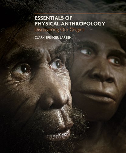 Essentials of Physical Anthropology: Discovering Our Origins 9780393934229