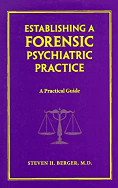 Establishing a Forensic Psychiatric Practice: A Practical Guide 9780393702521