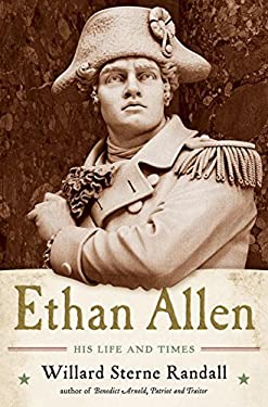 Ethan Allen: His Life and Times 9780393076653